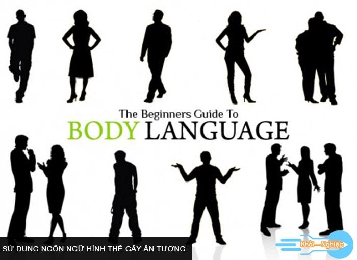 Sử dụng ngôn ngữ hình thể gây ấn tượng
