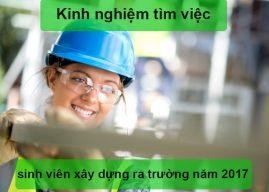 Kinh nghiệm tìm việc cho sinh viên ngành xây dựng ra trường năm 2017