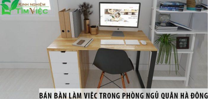 Nơi bán bàn làm việc trong phòng ngủ tại quận Nam Từ Liêm